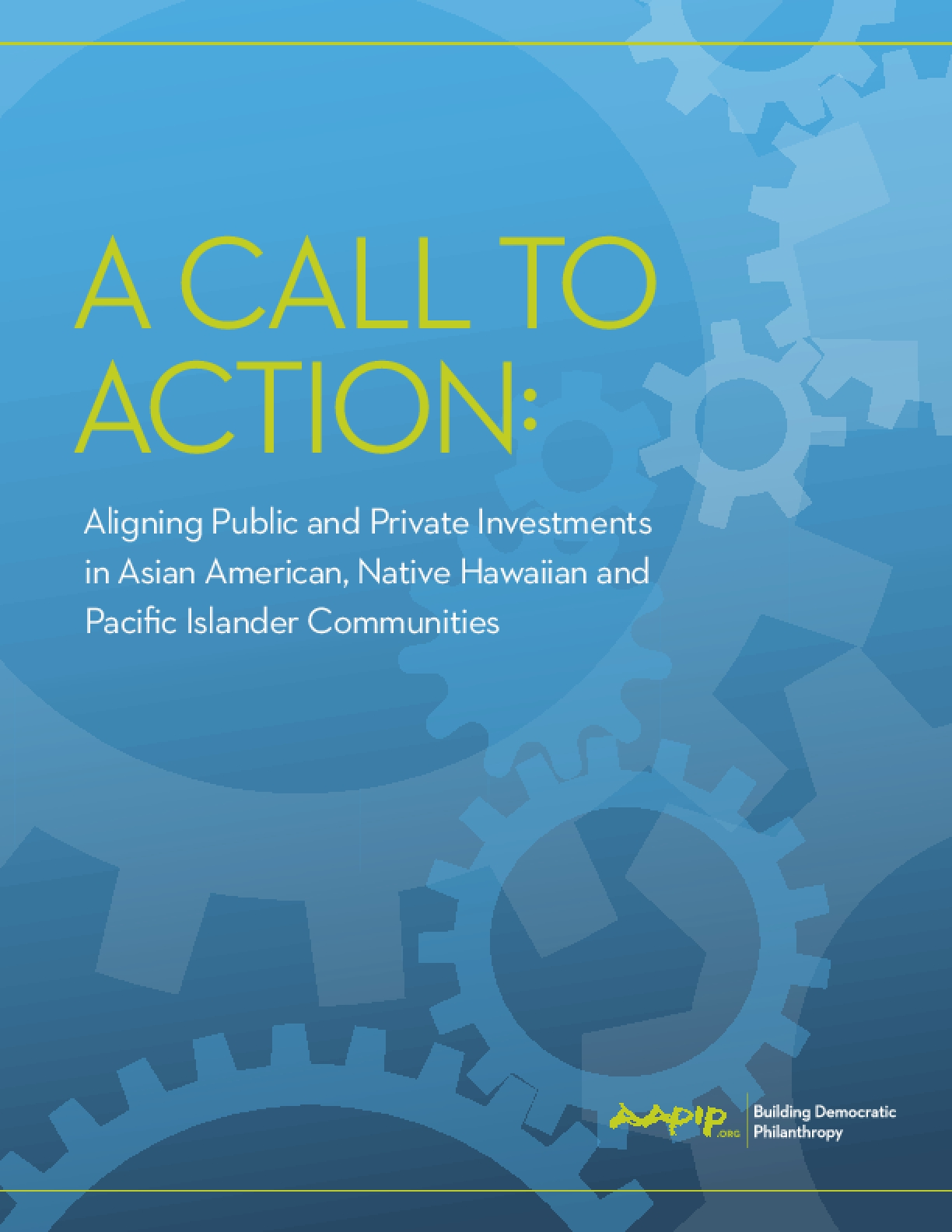 A Call to Action: Aligning Public and Private Investments in Asian American, Native Hawaiian and Pacific Islander Communities