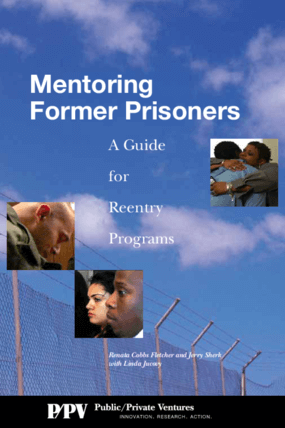 Mentoring Former Prisoners: A Guide for Reentry Programs