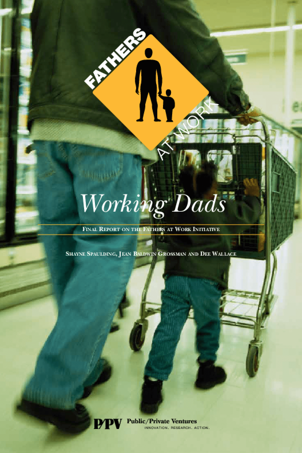 Working Dads: Final Report on the Fathers at Work Initiative