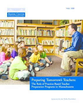 Preparing Tomorrow's Teachers: The Role of Practice-Based Teacher Preparation Programs in Massachusetts