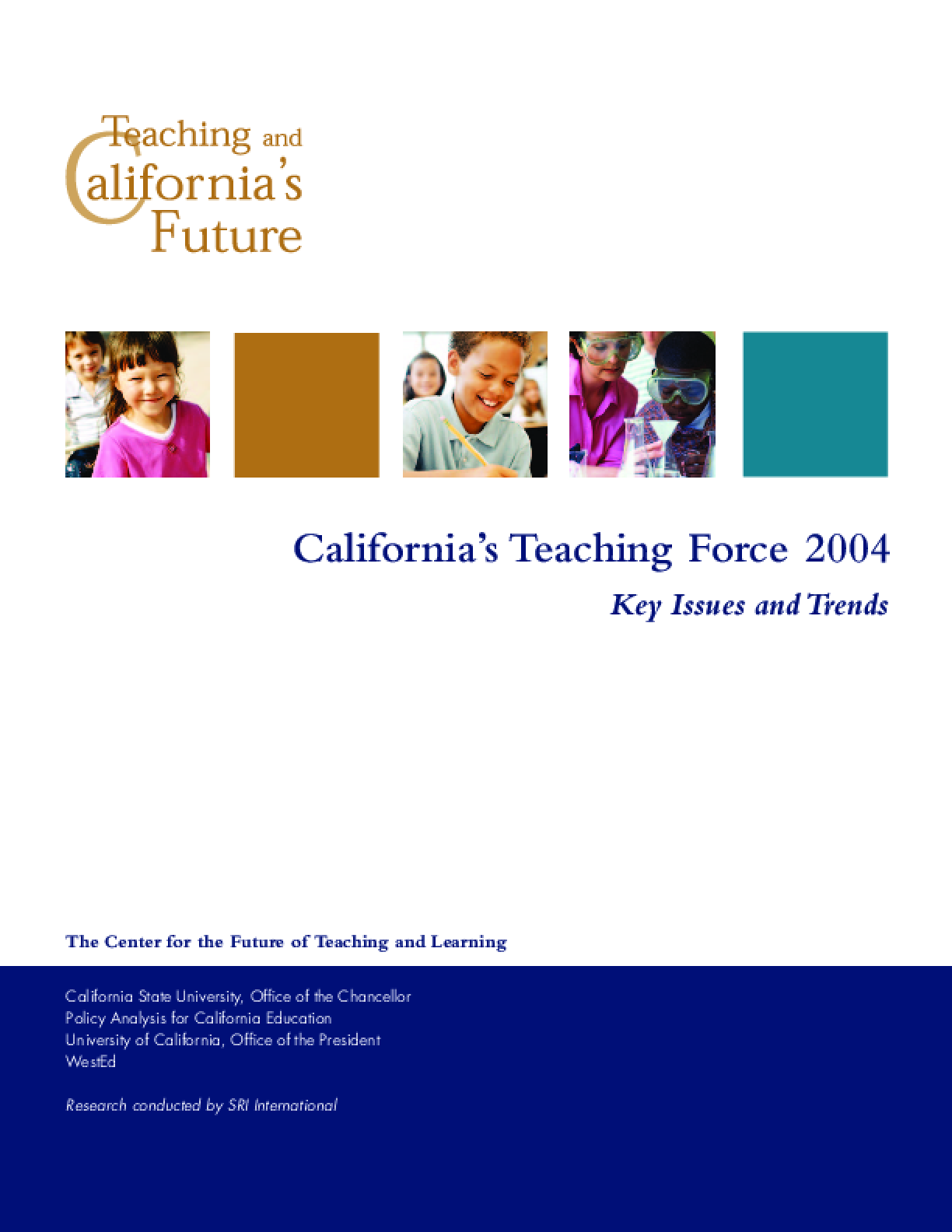 California's Teaching Force 2004: Key Issues and Trends (Summary)