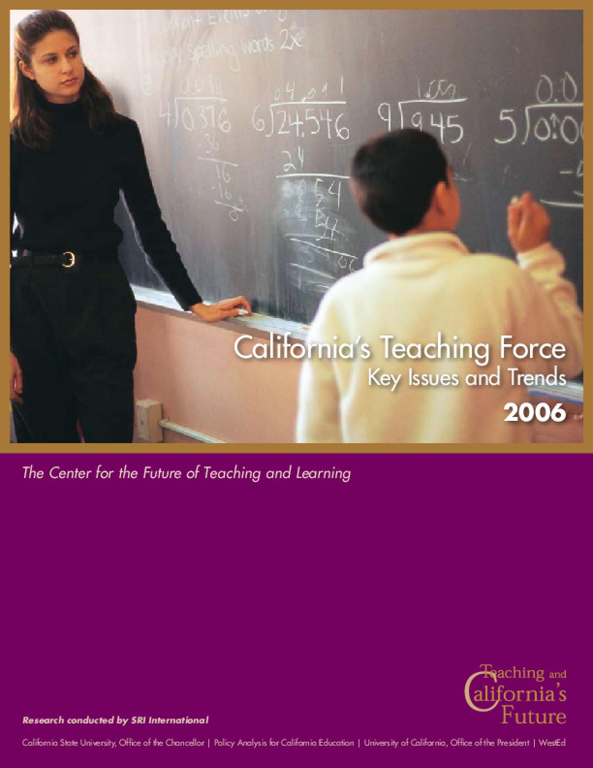 California's Teaching Force 2006: Key Issues and Trends (Summary)