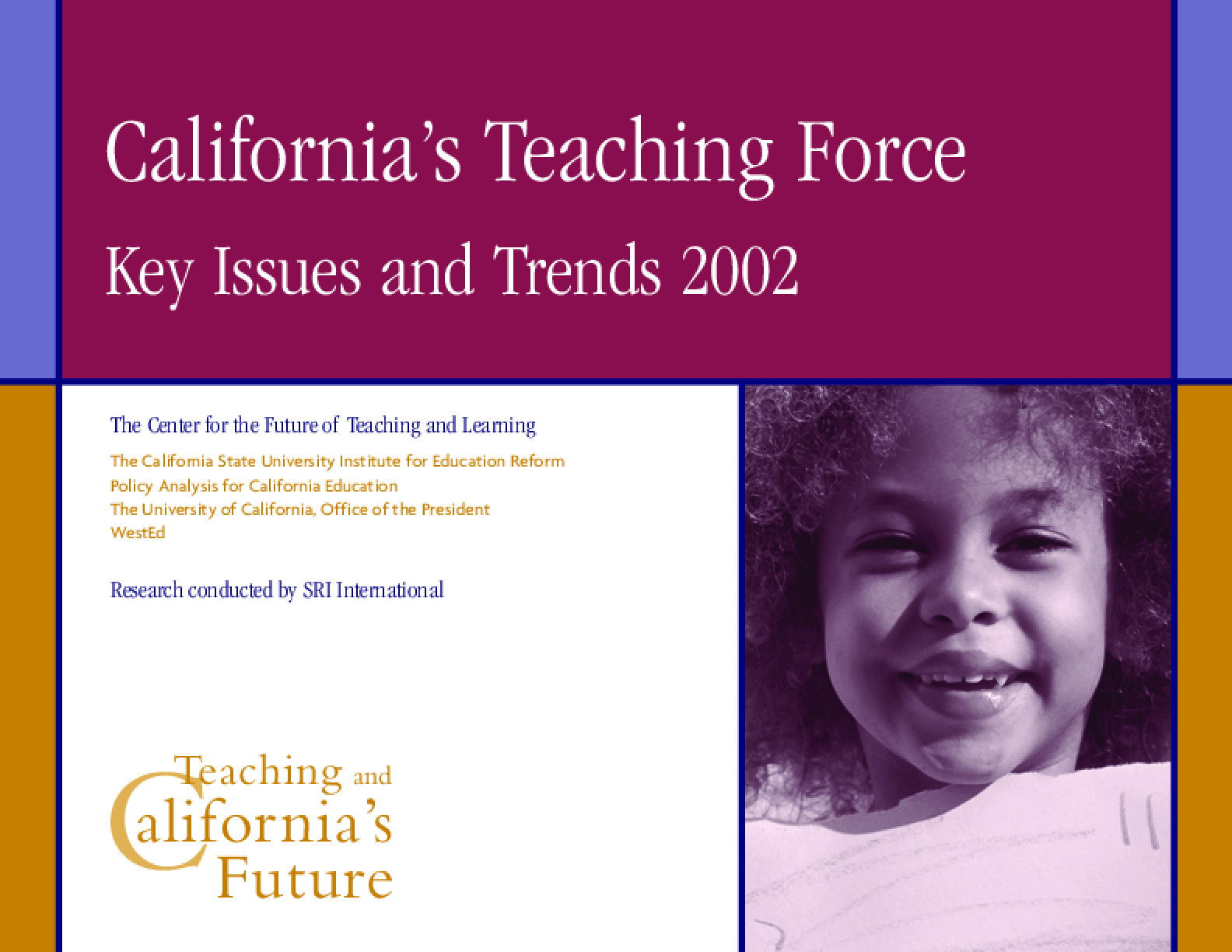 California's Teaching Force: Key Issues and Trends 2002 - Summary