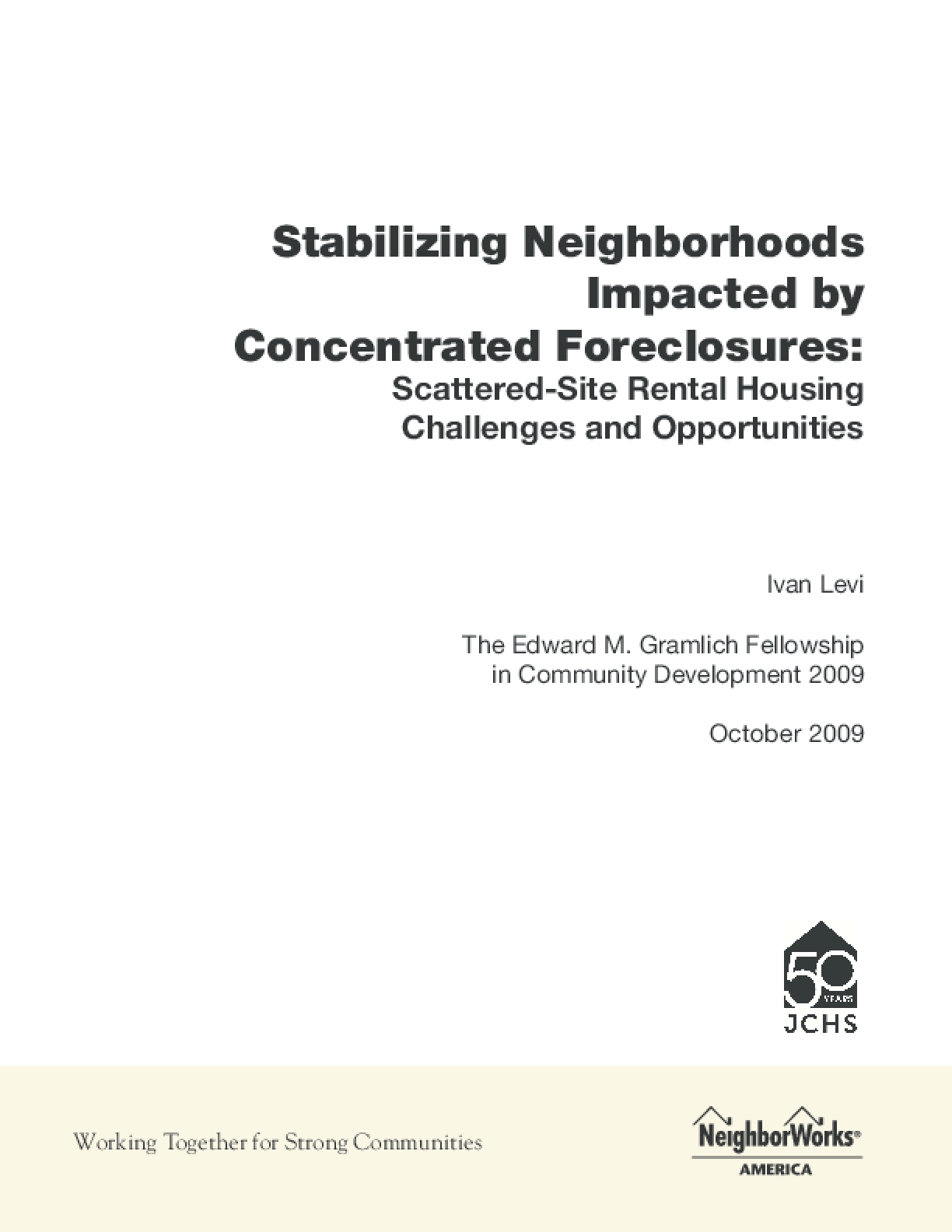 Stabilizing Neighborhoods Impacted by Concentrated Foreclosures: Scattered-Site Rental Housing Challenges and Opportunities