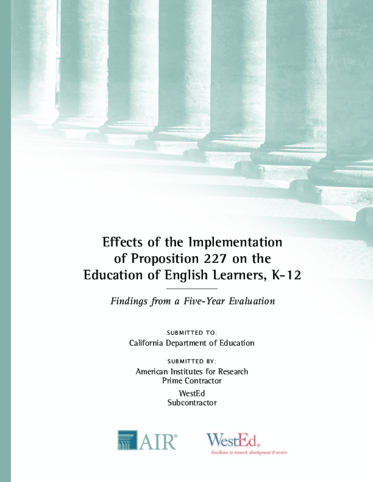 Effects of the Implementation of Proposition 227 on the Education of English Learners, K-12: Findings from a Five-Year Evaluation: Final Report