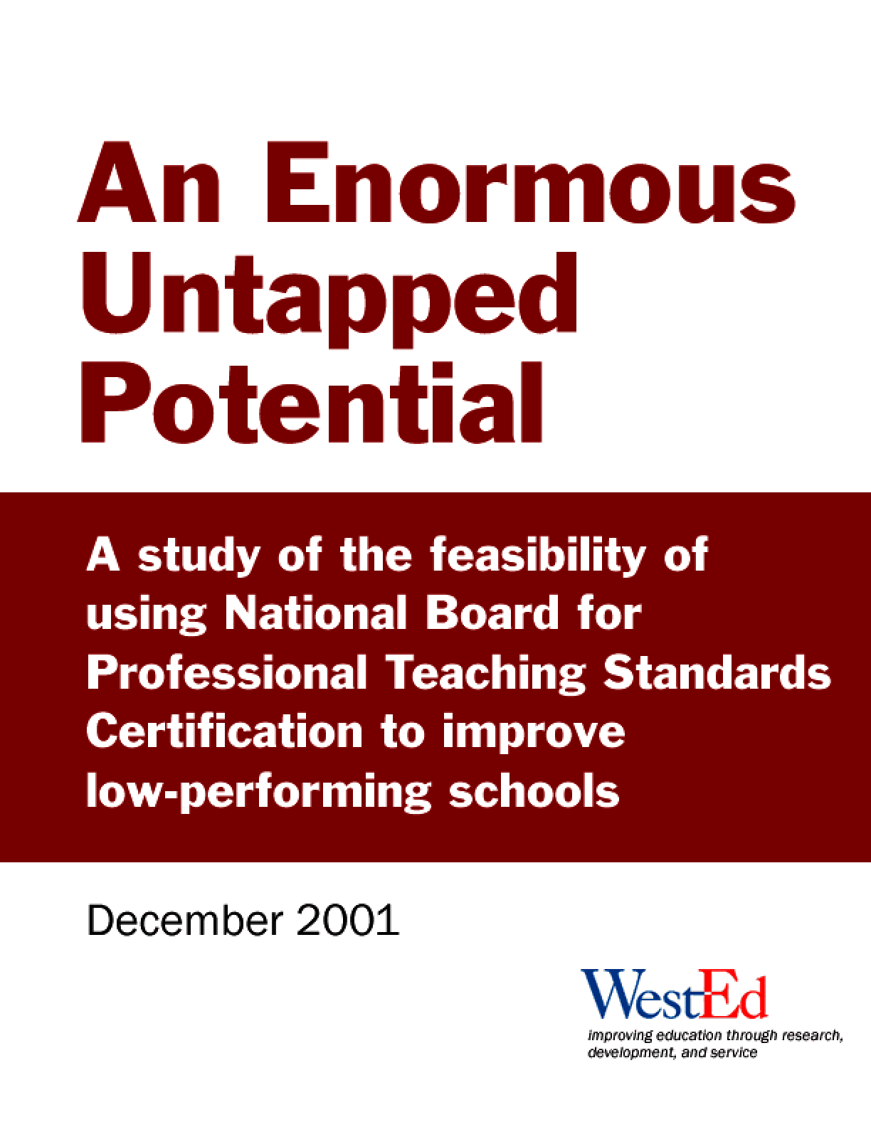 An Enormous Untapped Potential: A Study of the Feasibility of Using National Board for Professional Teaching Standards Certification