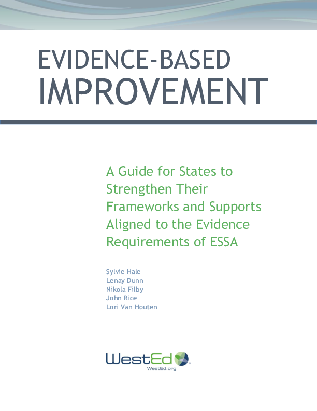 Evidence-Based Improvement: A Guide for States to Strengthen Their Frameworks and Supports Aligned to the Evidence Requirements of ESSA