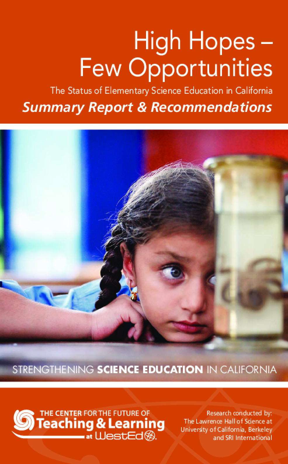 High Hopes, Few Opportunities (Summary Report & Recommendations): The Status of Elementary Science Education in California
