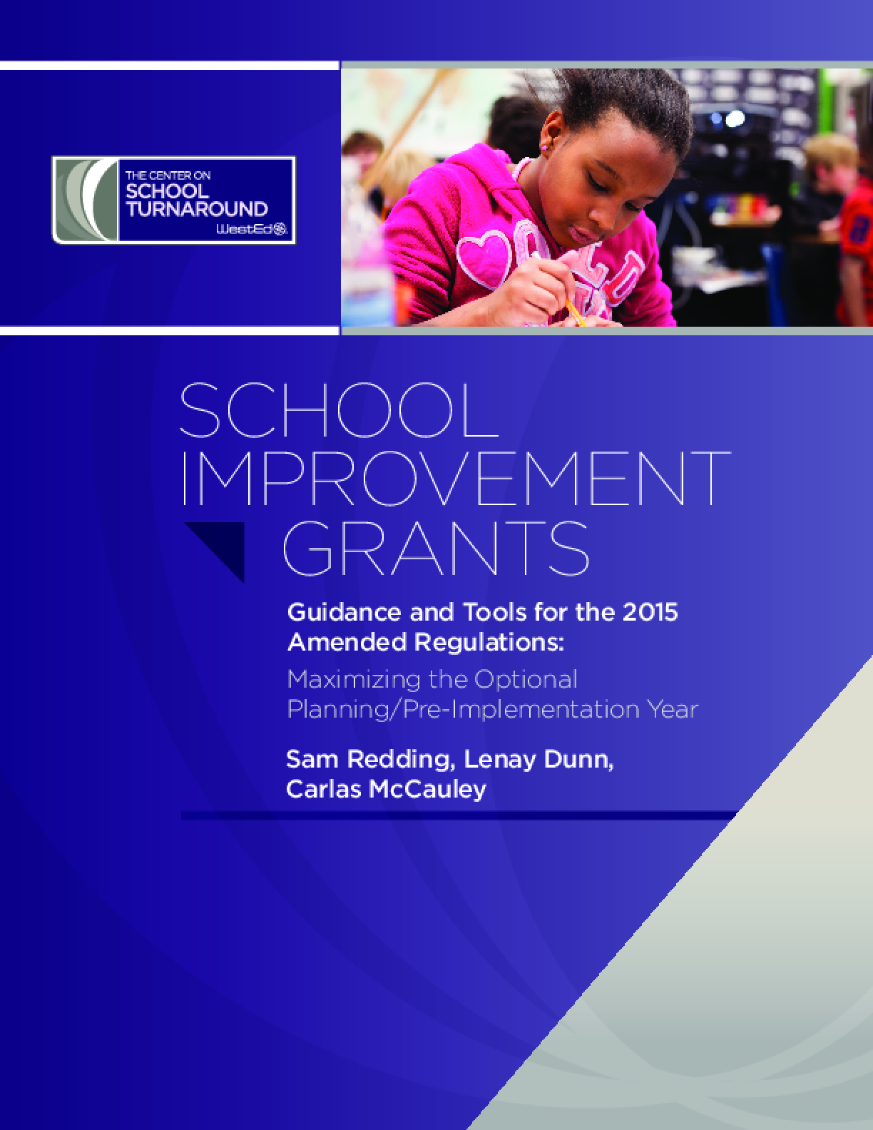 School Improvement Grants: Guidance and Tools for the 2015 Amended Regulations -- Maximizing the Optional Planning/Pre-Implementation Year