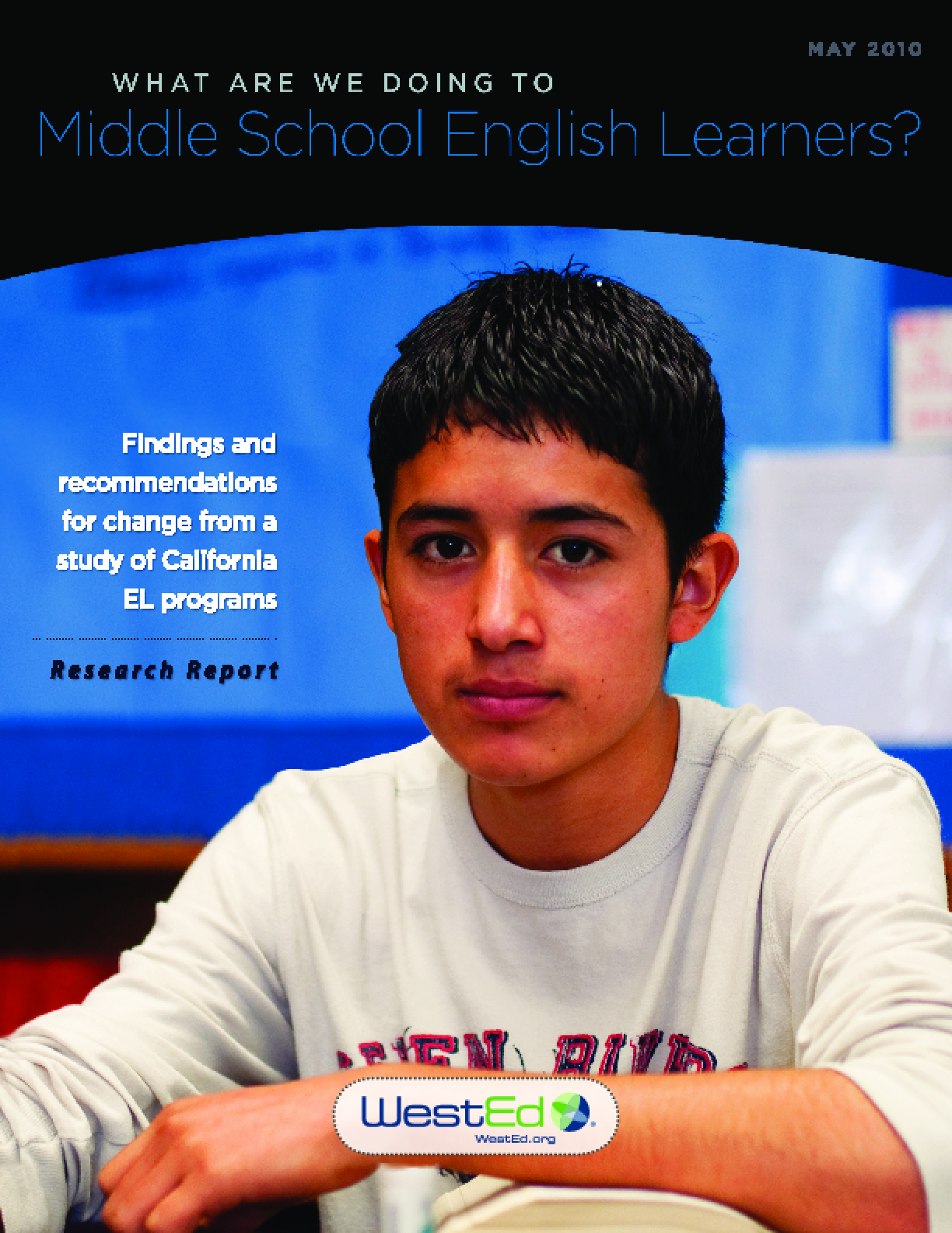 What Are We Doing to Middle School English Learners? Findings and Recommendations for Change from a Study of California EL Programs (Research Report)