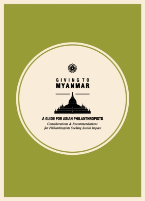Giving to Myanmar: A Guide for Asia Philanthropy