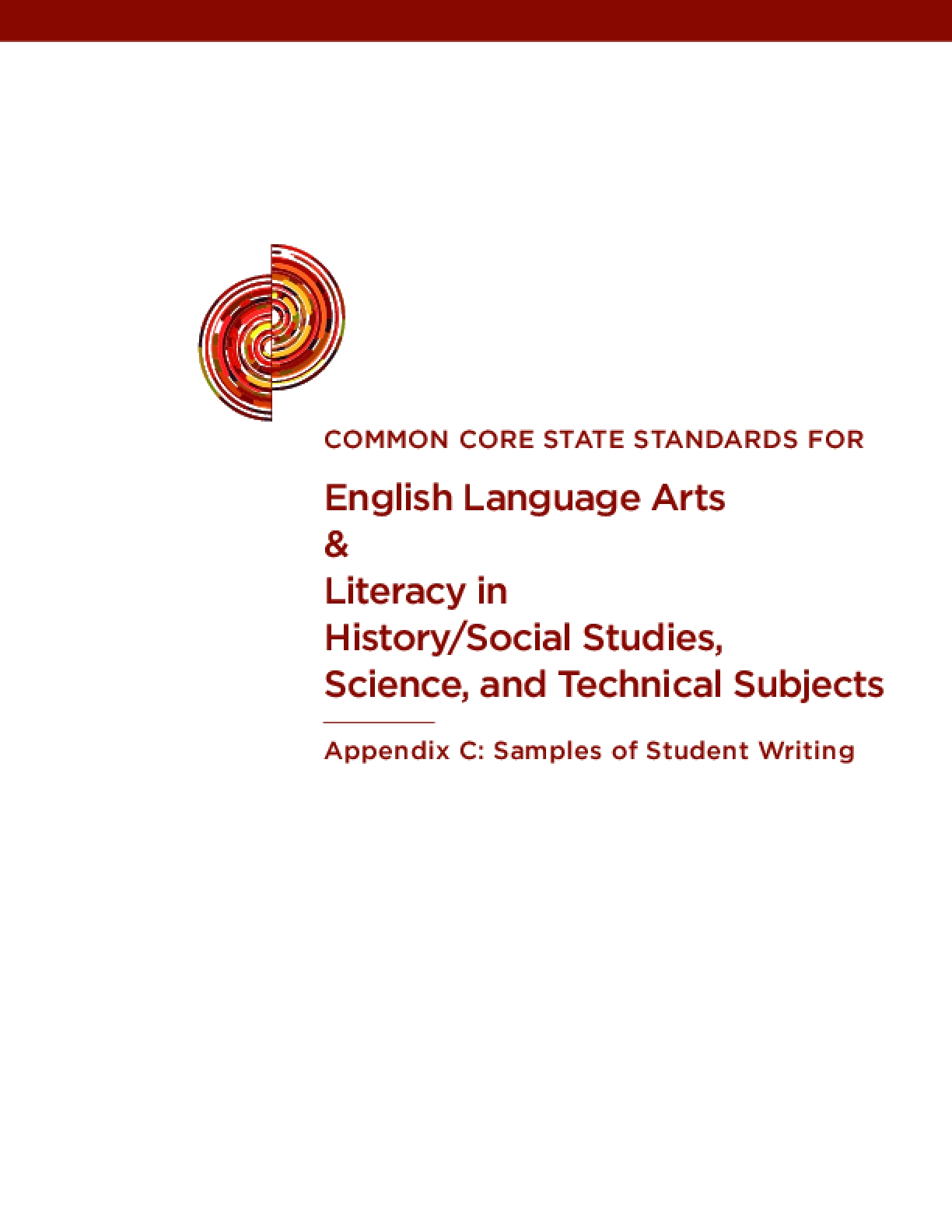 Common Core State Standards for English Langage Arts & Literacy in History/Social Studies, Science, and Technical Subjects Appendix C: Samples of Student Writing
