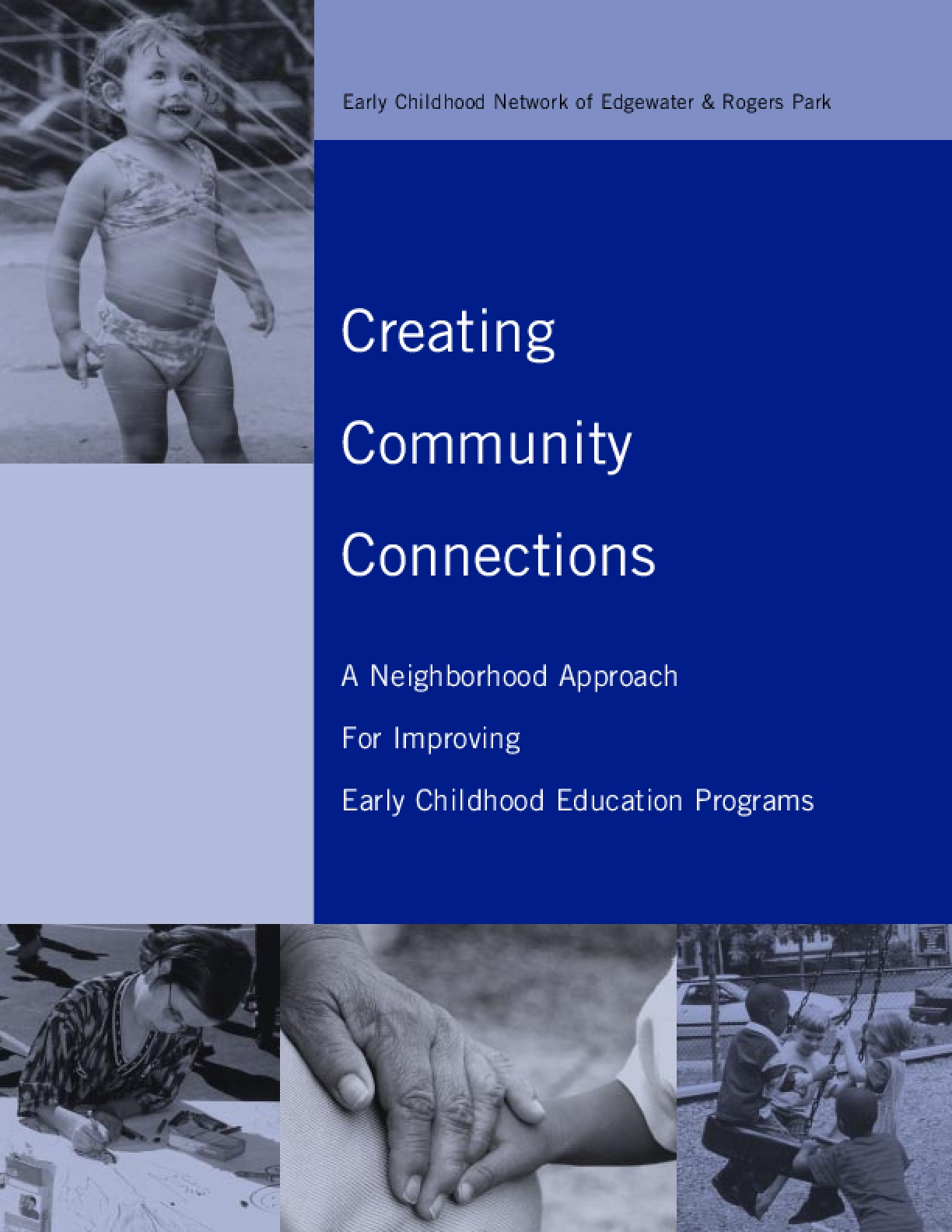 Creating Community Connections: A Neighborhood Approach For Improving Early Childhood Education Programs