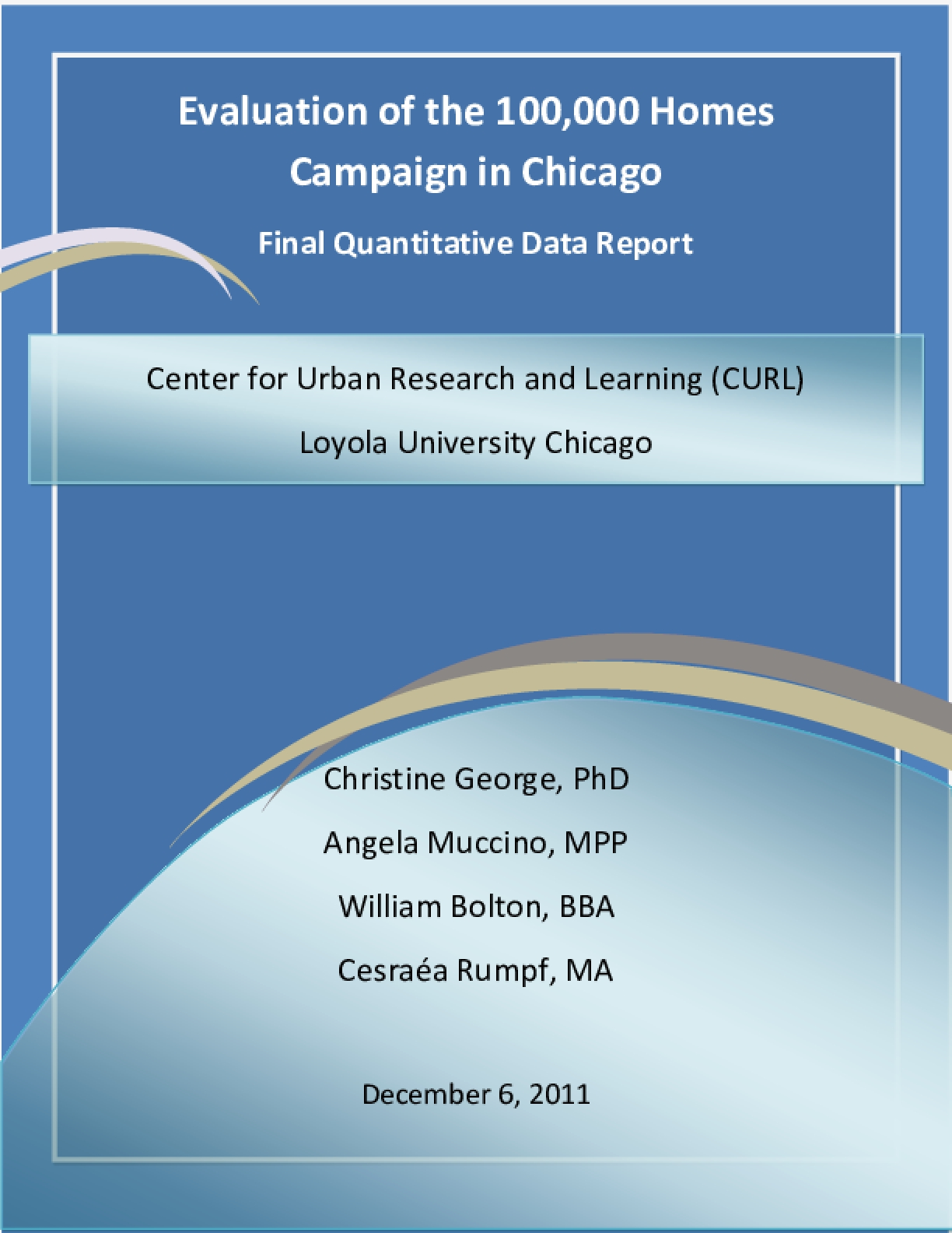 Evaluation of the 100,000 Homes Campaign in Chicago  Final Quantitative Data Report