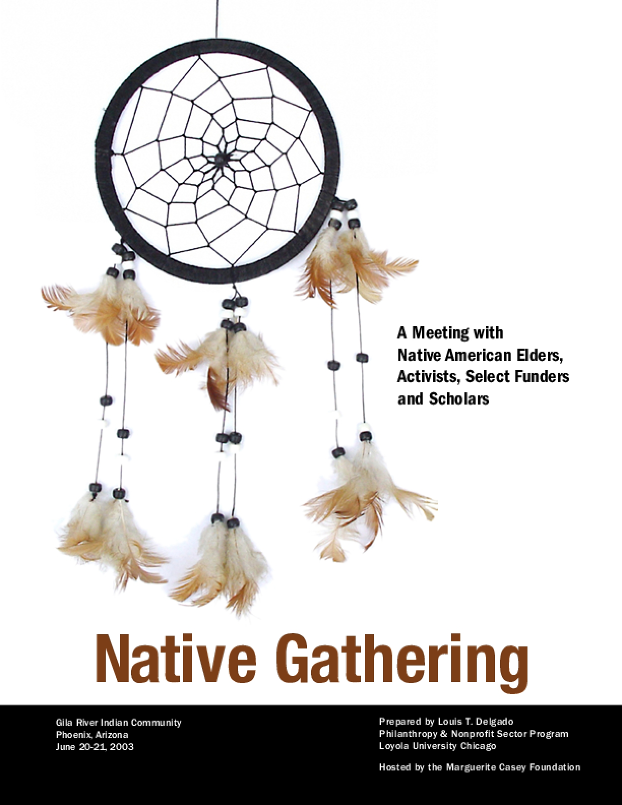 A Meeting with  Native American Elders,  Activists, Select Funders  and Scholars
