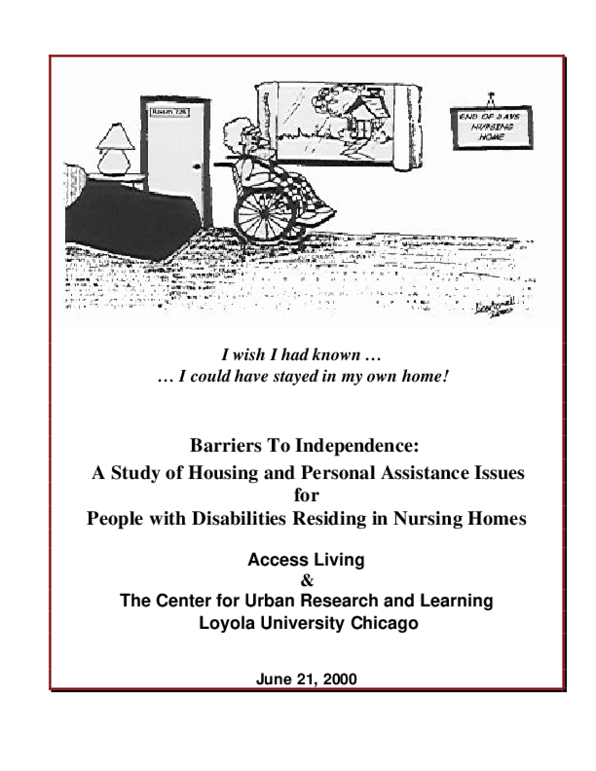 Barriers To Independence: A Study of Housing and Personal Assistance Issues for People with Disabilities Residing in Nursing Homes