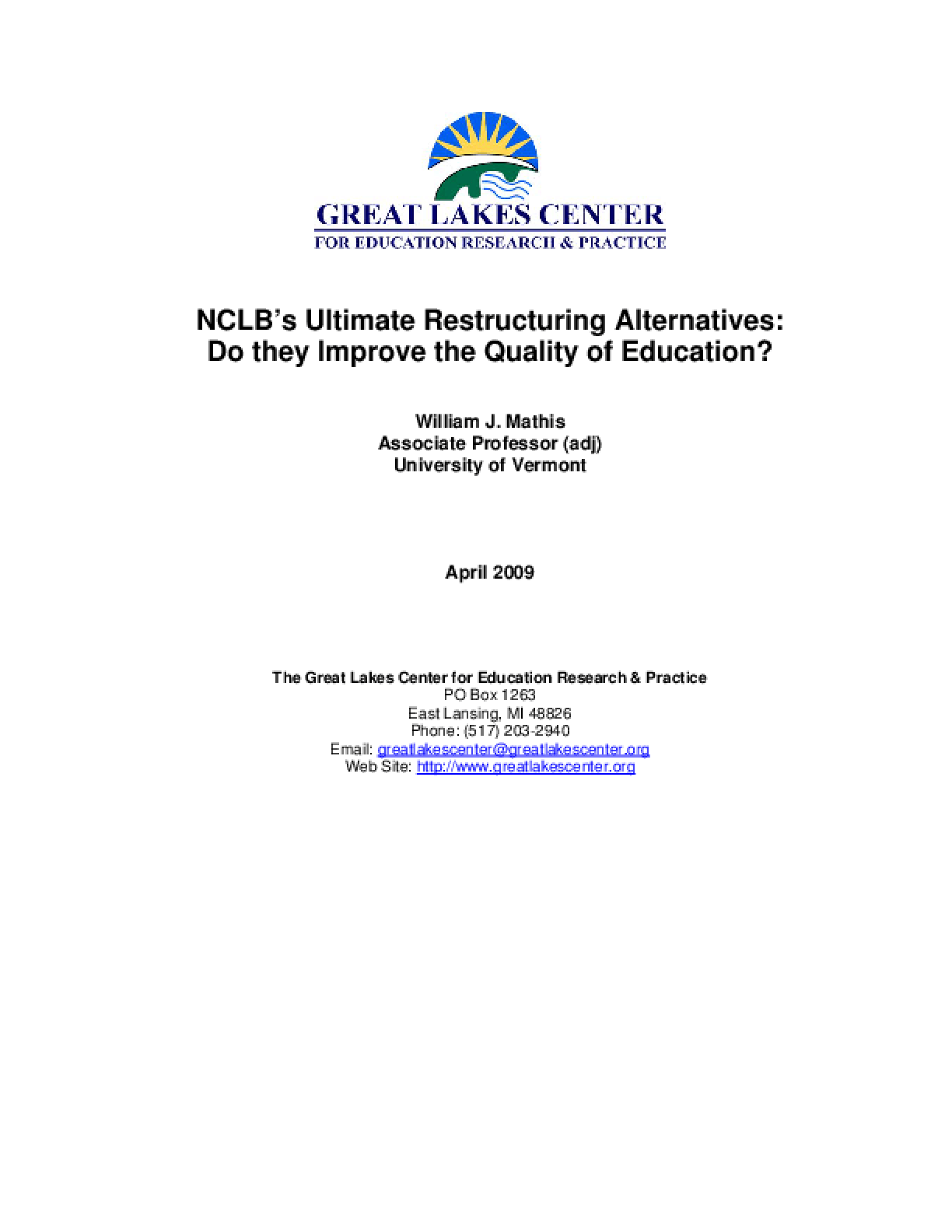 NCLB's Ultimate Restructuring Alternatives: Do they Improve the Quality of Education?