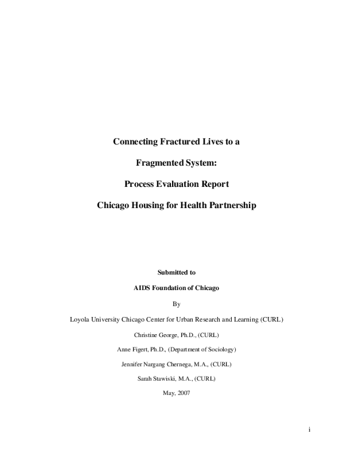 Connecting Fractured Lives to a Fragmented System: Process Evaluation Report Chicago Housing for Health Partnership