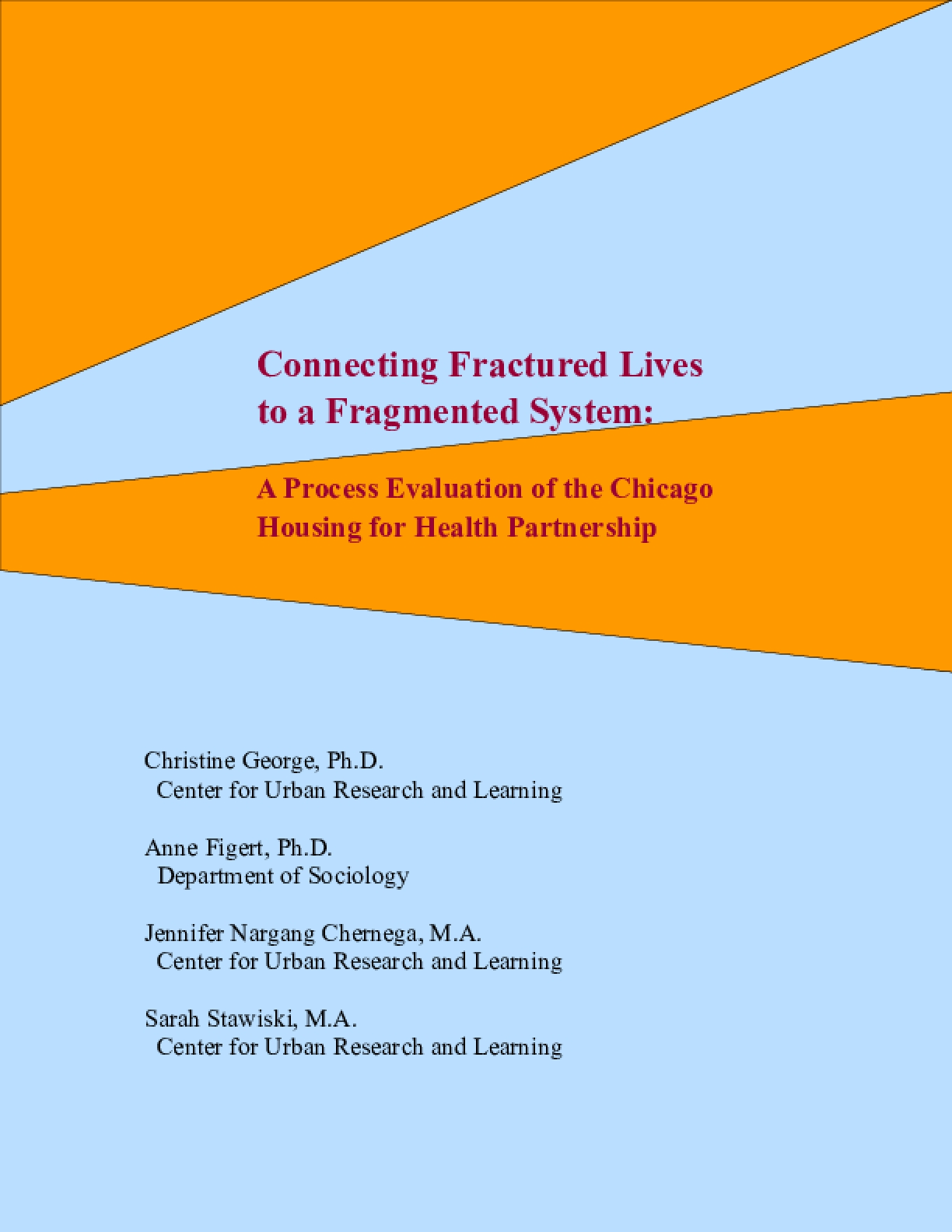 Connecting Fractured Lives to a Fragmented System: Process Evaluation Report Chicago Housing for Health Partnership - Policy Report