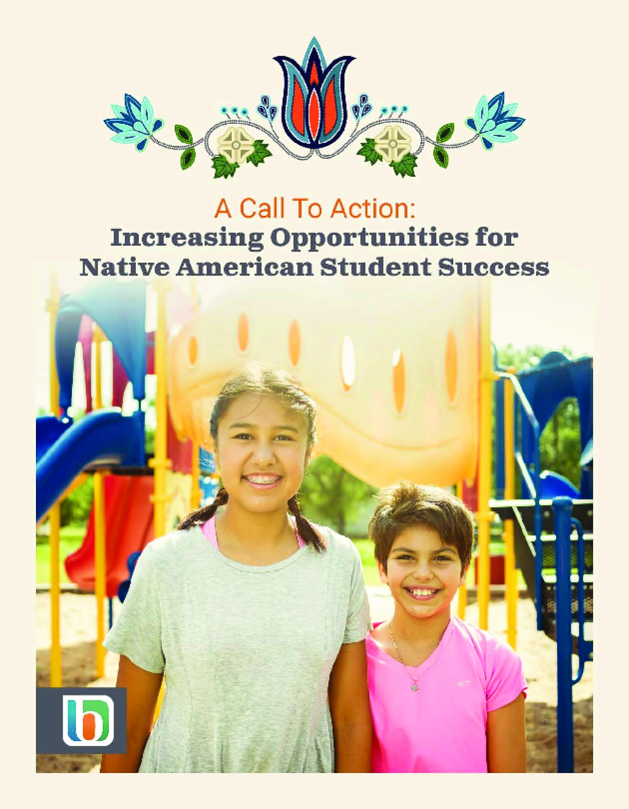 A Call To Action: Increasing Opportunities for Native American Student Success