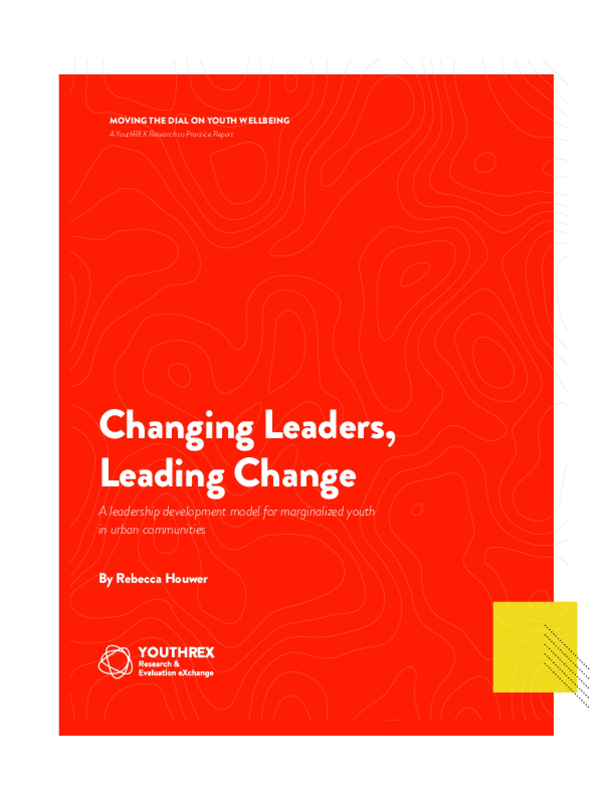 Changing Leaders, Leading Change: A Leadership Development Model for Marginalized Youth in Urban Communities