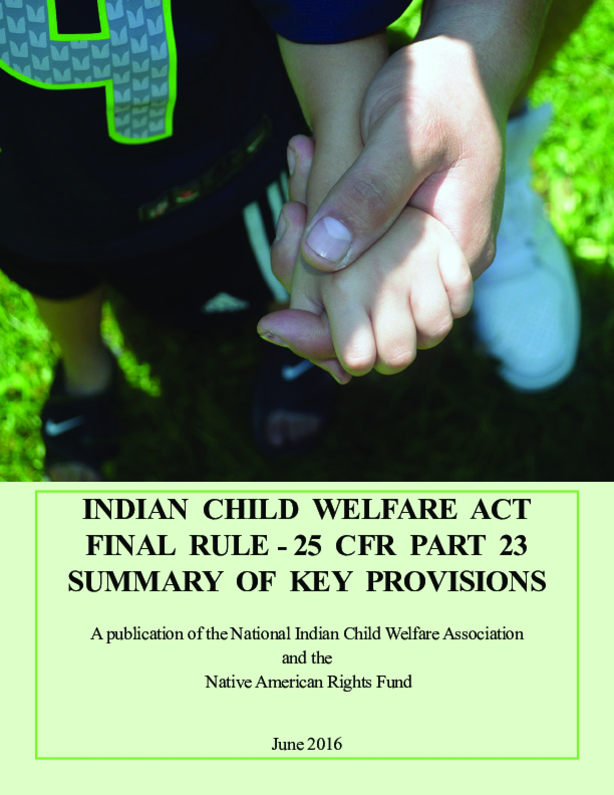Indian Child Welfare Act Final Rule - 25 CFR Part 23 : Summary of Key Provisions