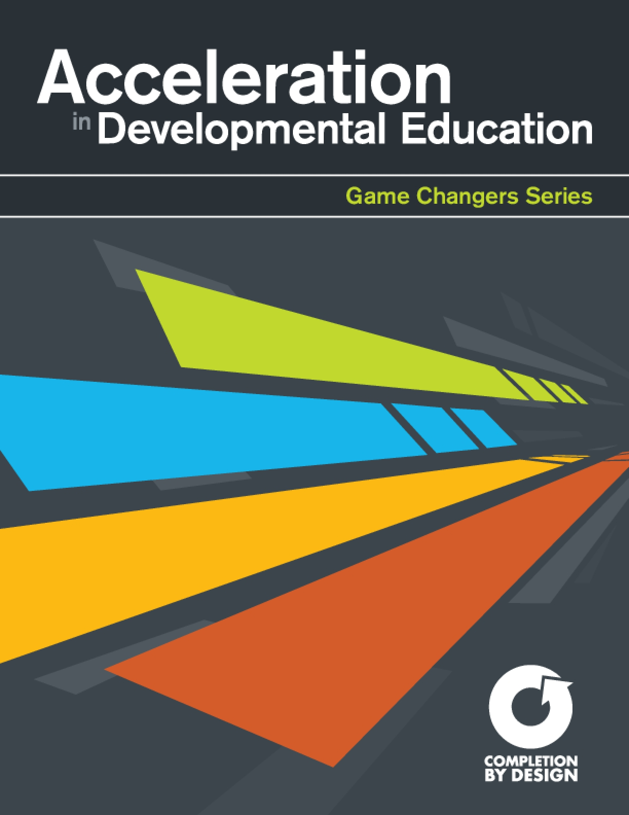Acceleration in Developmental Education: Game Changers Series
