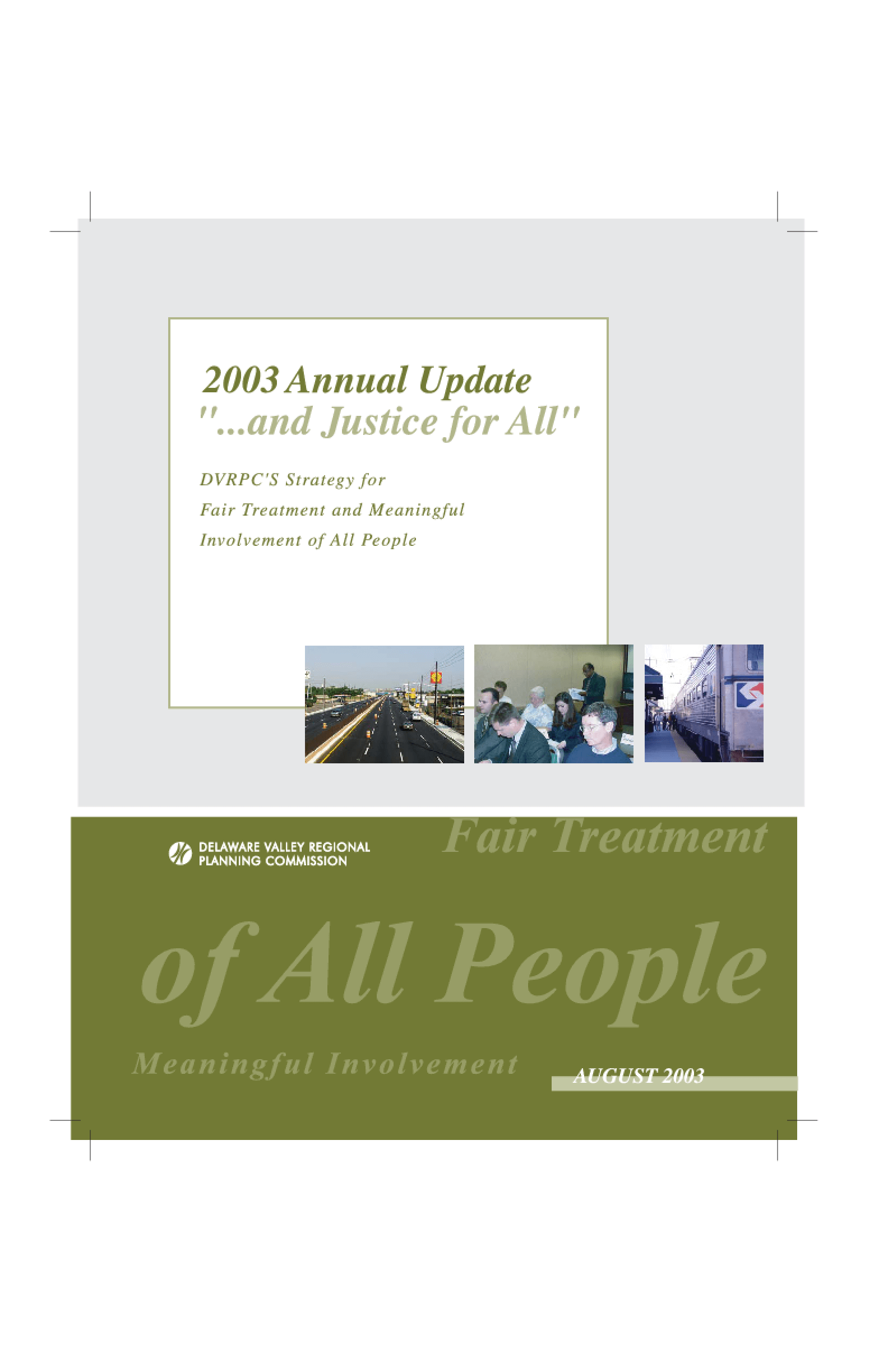 "2003 Annual Update to ""...and Justice for All"": DVRPC's Strategy for Fair Treatment and Meaningful Involvement of All People"