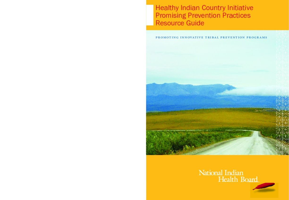 Healthy Indian Country Initiative Promising Prevention Practices Resources Guide: Promoting Innovative Tribal Prevention Programs