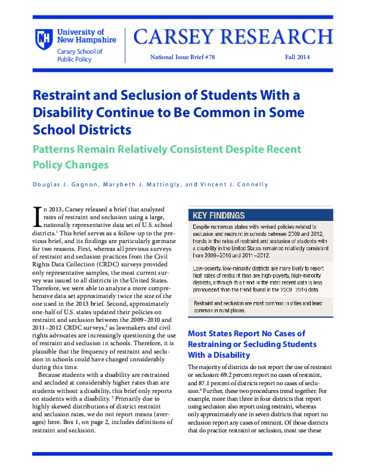 Restraint and Seclusion of Students With a Disability Continue to Be Common in Some School Districts Patterns Remain Relatively Consistent Despite Recent Policy Changes
