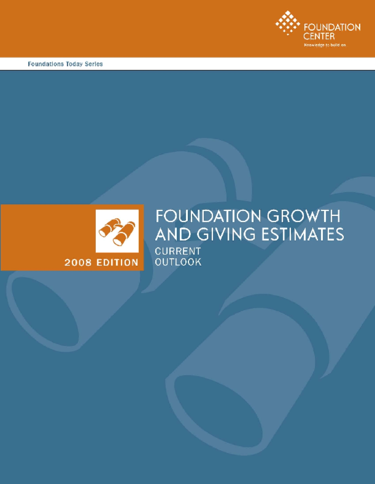 Foundation Growth and Giving Estimates: 2008 Edition