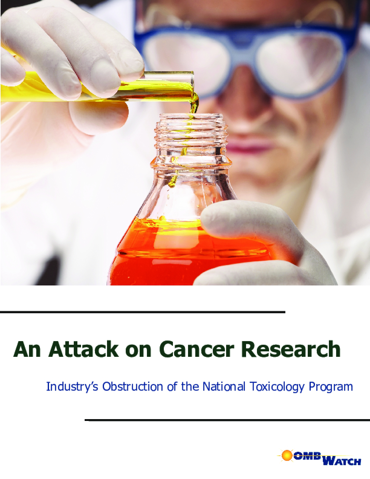 An Attack on Cancer Research: Industry's Obstruction of the National Toxicology Program