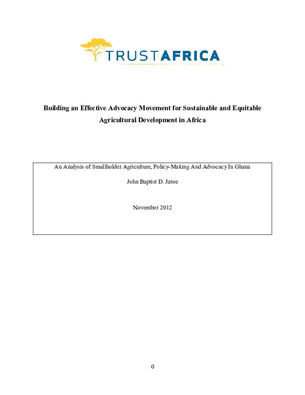 Building an Effective Advocacy Movement for Sustainable and Equitable Agricultural Development in Africa: An Analysis of Smallholder Agriculture, Policy-Making and Advocacy in Ghana