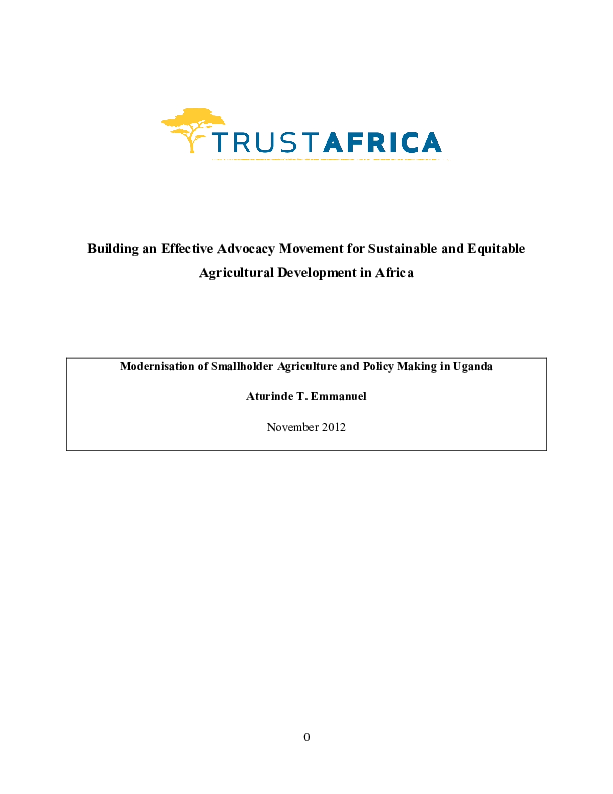 Building an Effective Advocacy Movement for Sustainable and Equitable Agricultural Development in Africa: Modernisation of Smallholder Agriculture and Policy Making in Uganda