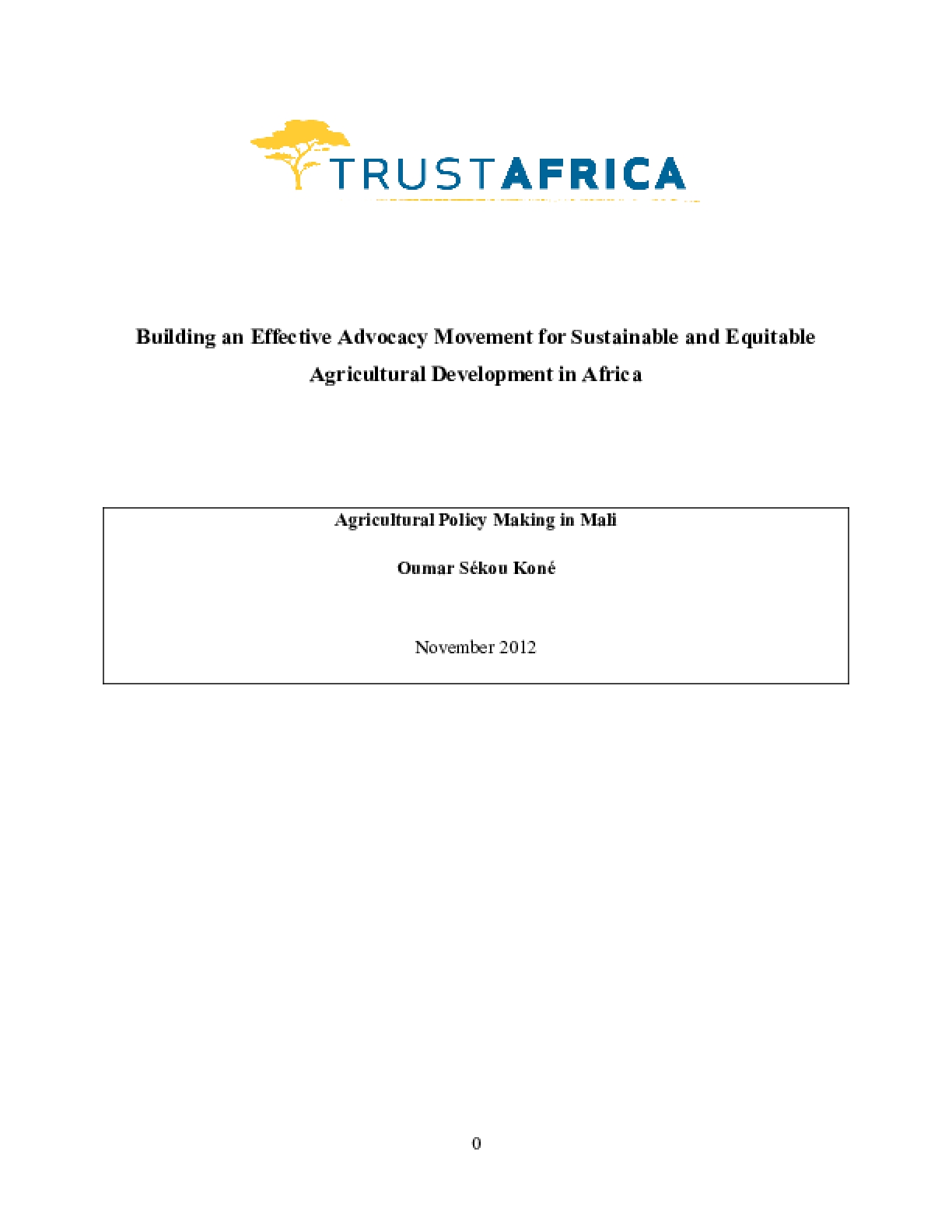 Building an Effective Advocacy Movement for Sustainable and Equitable Agricultural Development in Africa: Agricultural Policy Making In Mali