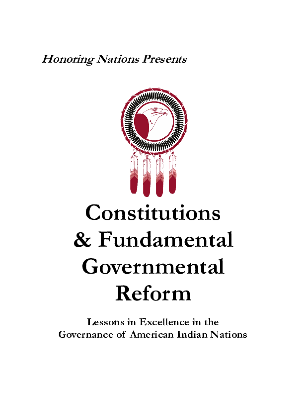 Constitutions and Fundamental Government Reform: Lessons in Excellence in the Governance of American Indian Nations