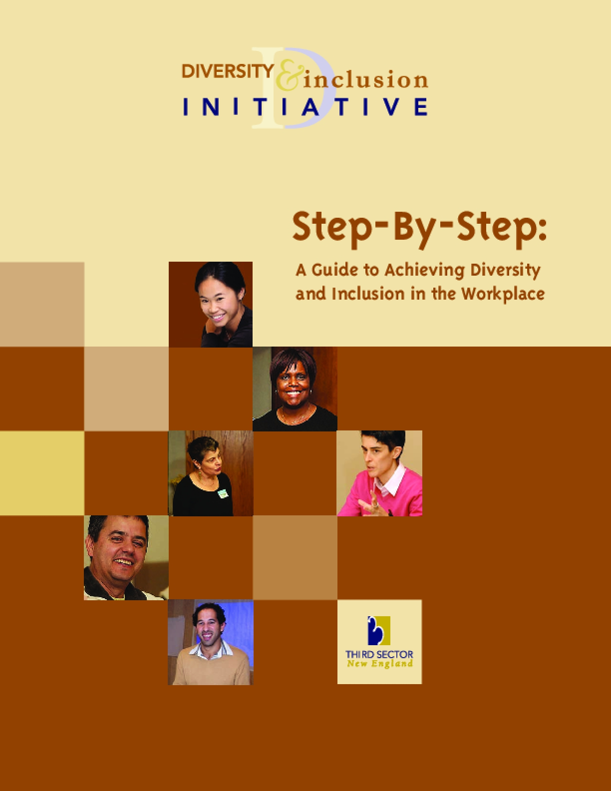 Step-By-Step : A Guide to Achieving Diversity and Inclusion in the Work Place