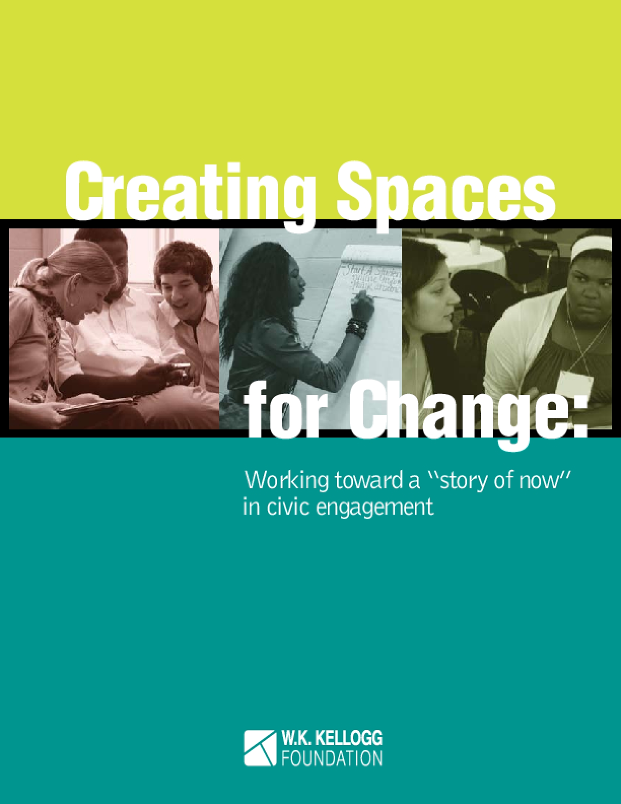 "Creating Spaces for Change: Working Toward a ""Story of Now"" in Civic Engagement"