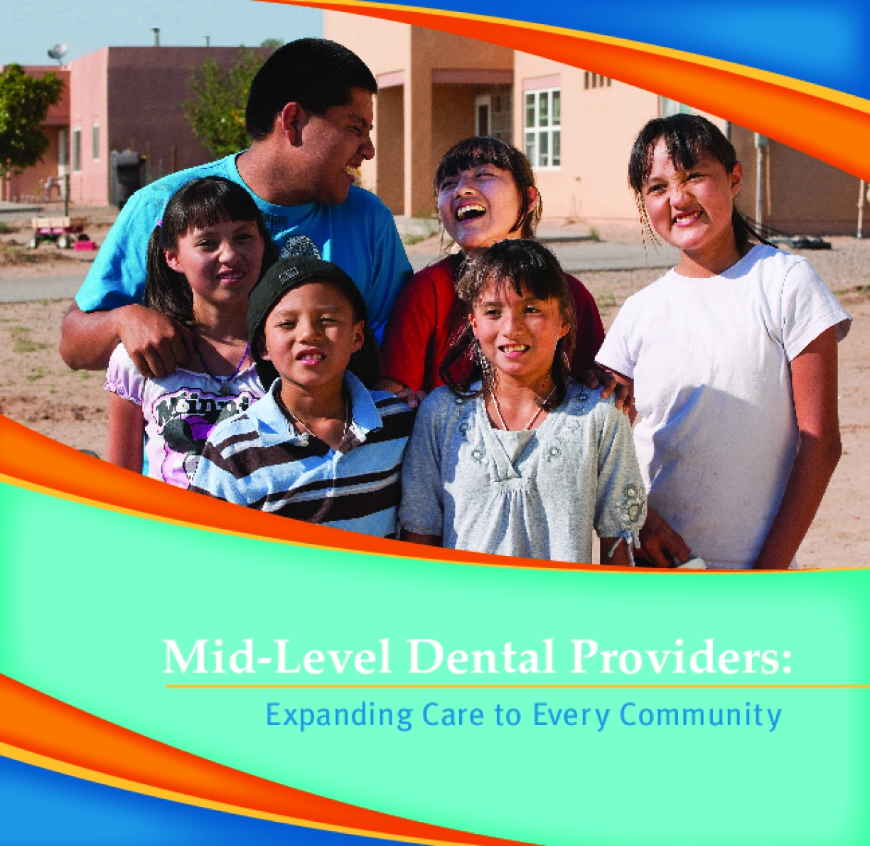 Mid Level Dental Providers: Expanding Care to Every Community