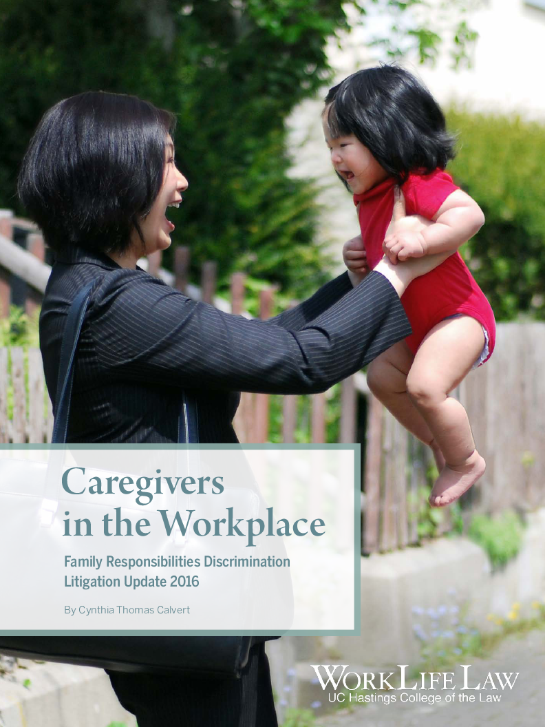 Caregivers in the Workplace: Family Responsibilities Discrimination Litigation Update 2016