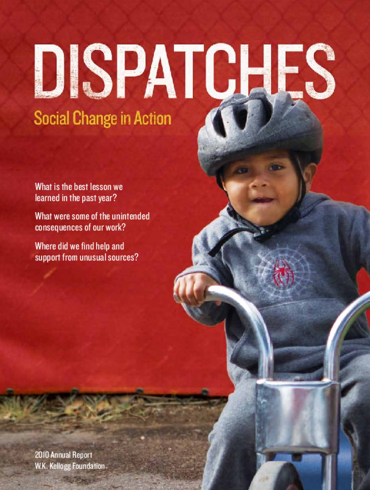 Dispatches: Social Change in Action, 2010 W.K. Kellogg Foundation Annual Report
