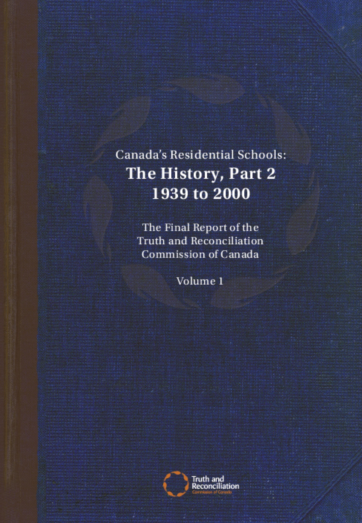 Canada's Residential Schools: The History, Part 2 1939 to 2000