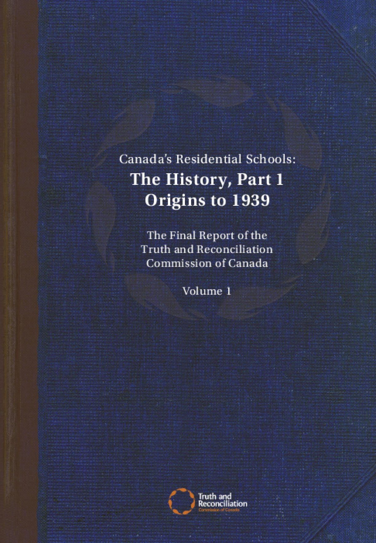 Canada's Residential Schools: The History, Part 1 Origins to 1939