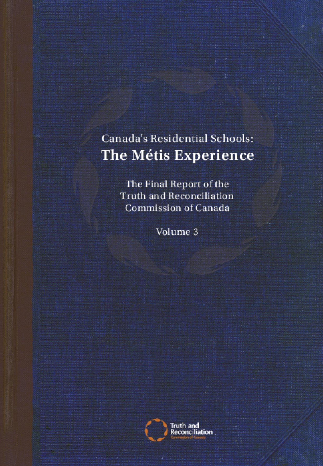 Canada's Residential Schools: The Metis Experience