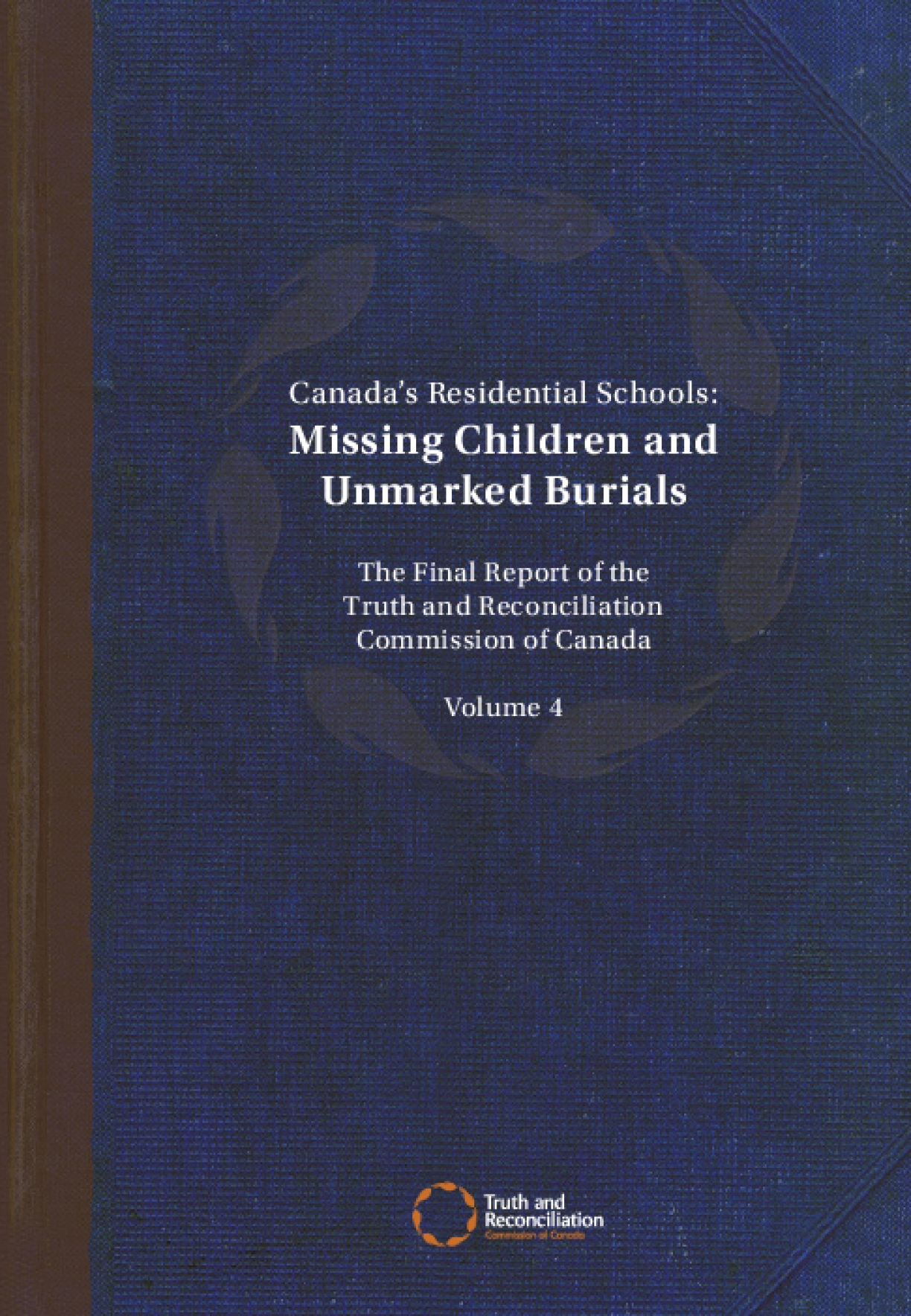 Canada's Residential Schools: Missing Children and Unmarked Burials