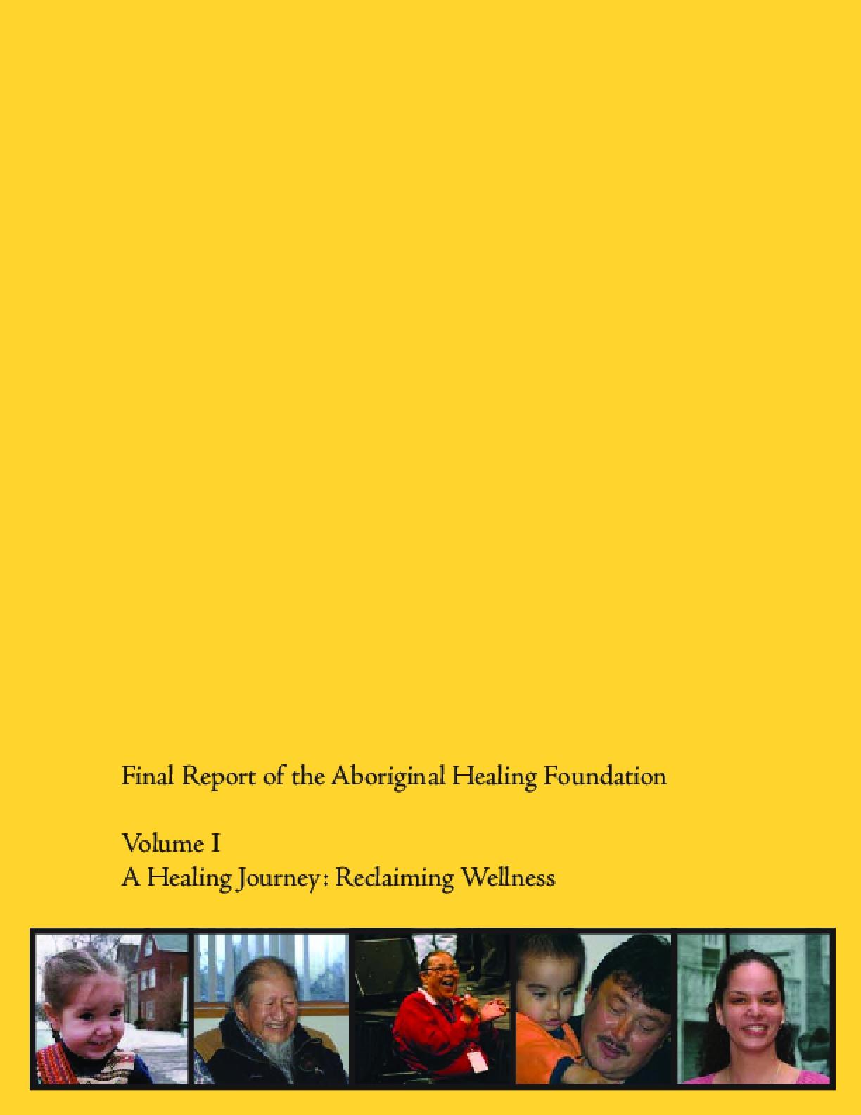 Final Report of the Aboriginal Healing Foundation Volume I - A Healing Journey: Reclaiming Wellness