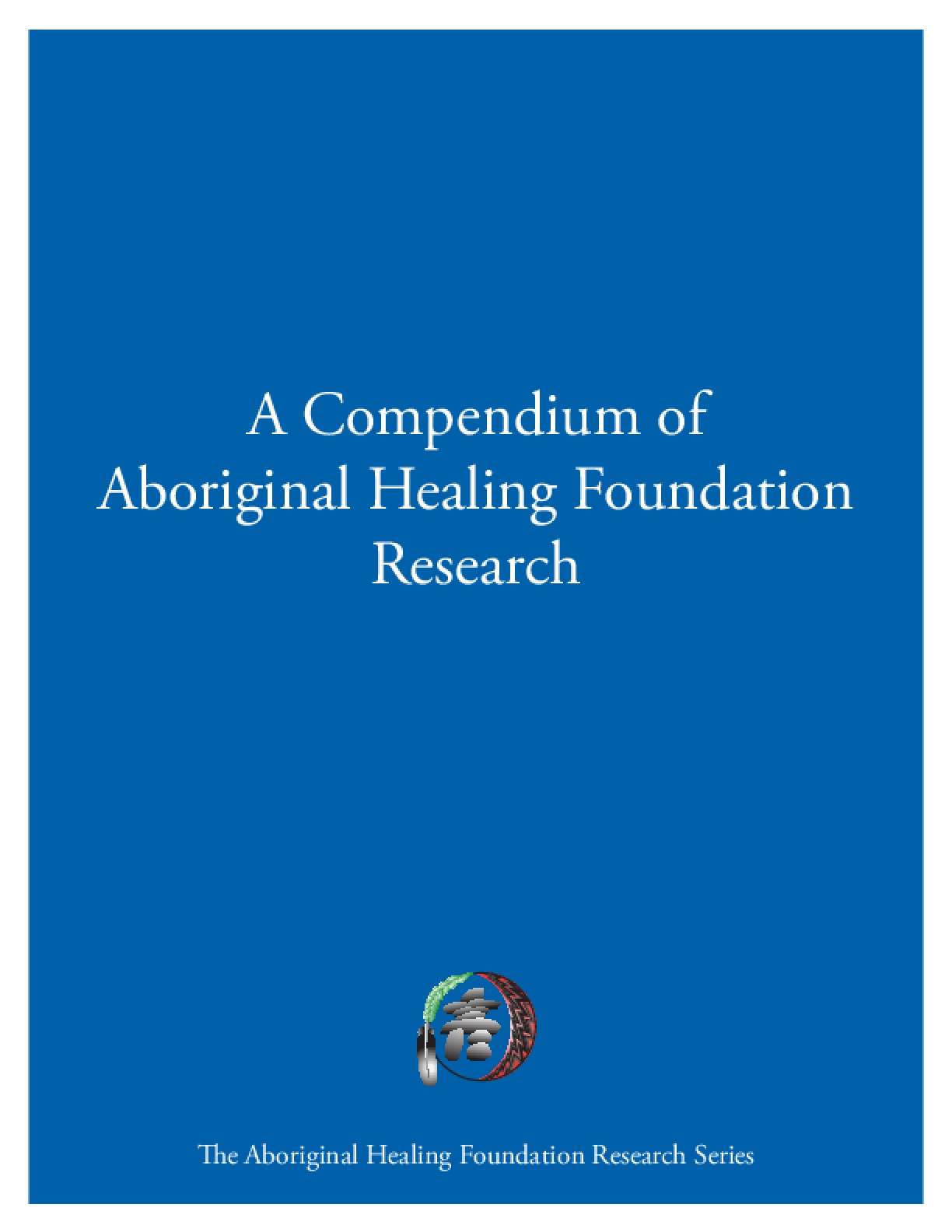 A Compendium of Aboriginal Healing Foundation Research