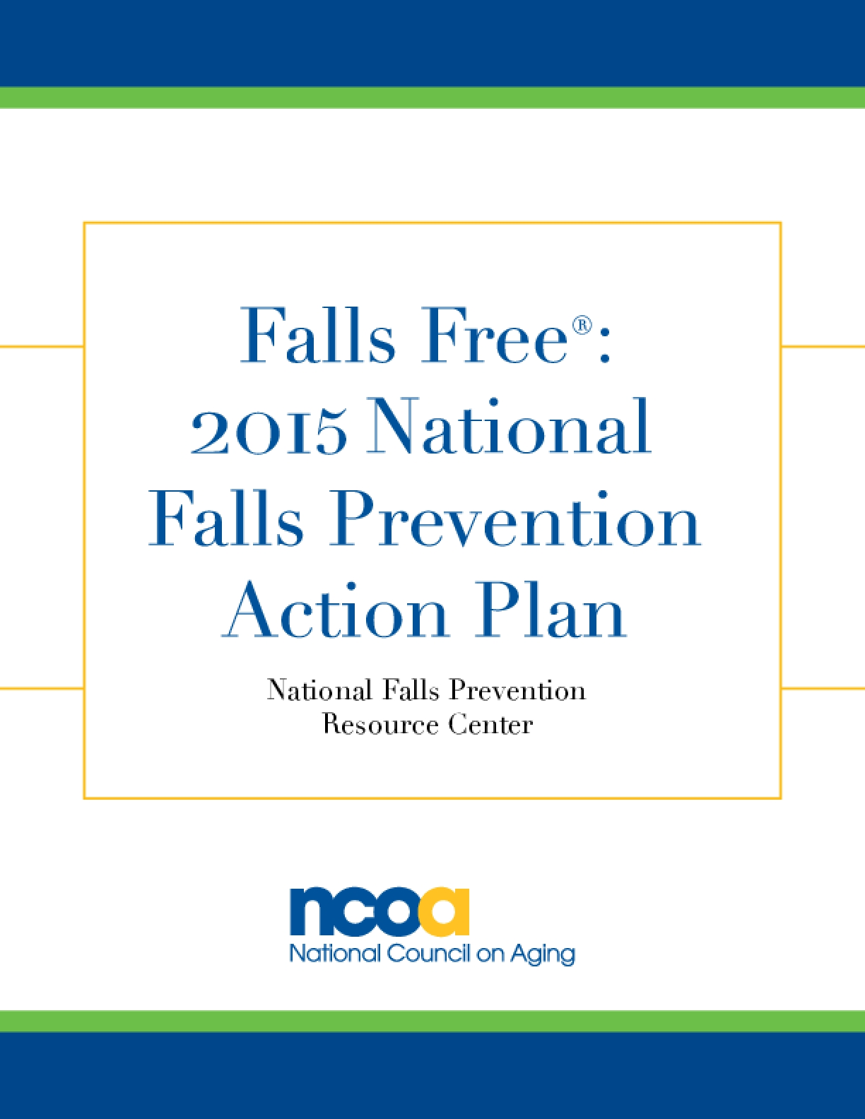 Falls Free 2015 National Falls Prevention Action Plan