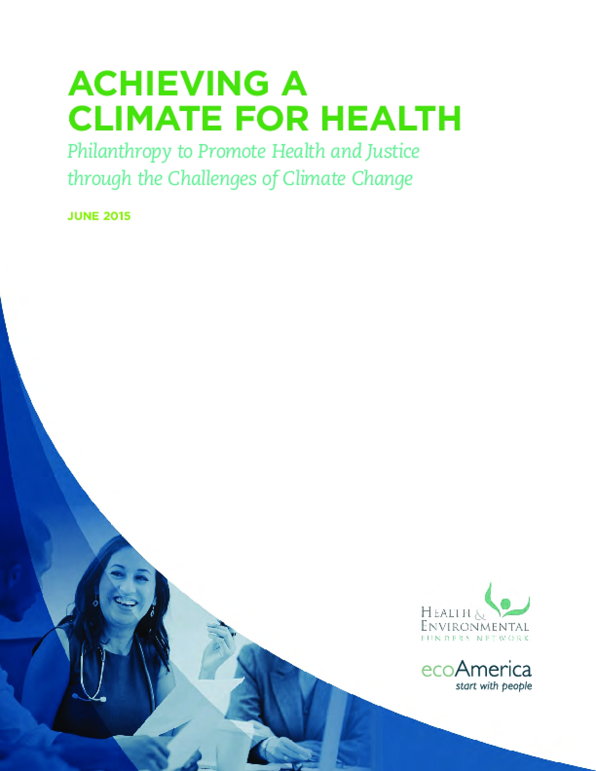 Achieving a Climate for Health: Philanthropy to Promote Health and Justice through the Challenges of Climate Change