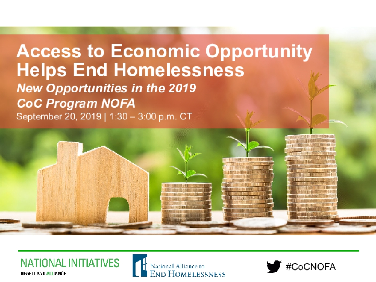 SLIDES: Access to Economic Opportunity Helps End Homelessness: New Opportunities in the 2019 CoC Program NOFA